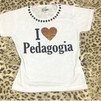 Tshirt Camiseta Customizada Com Pedrarias - Pedagogia