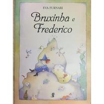 Bruxinha E Frederico - Eva Furnari