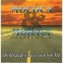Cd - Mocóca & Moracy - Os Grandes Sucessos - Volume I I I