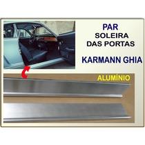 Soleira Porta Karmann Ghia Aluminio Novo Par Soleiras Portas