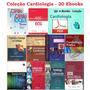 Coleção Cardiologia - 20 Volumes Em Alta Qualidade!