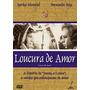 Dvd Loucuras De Amor, Com Sara Montiel Sobre Rainha Joana I