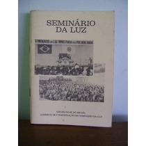 Livro Seminário Da Luz 1991 Seicho-no-ie Do Brasil