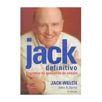 Jack Definitivo - Segredos Do Executivo Do Seculo - Jack Wel