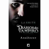 Livro Anoitecer - Diários Do Vampiro Retorno (vol. 1) #