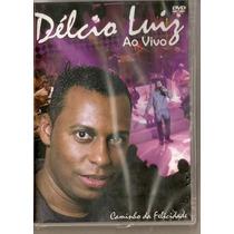 Dvd Delcio Luiz Ao Vivo Lacrado Original