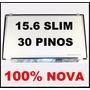 Tela 15.6 Led Slim 30 Pinos Lp156wha-spa1 Lp156whb-tpa1 Nova