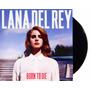 Lp Vinil Lana Del Rey Born To Die Novo Lacrado 180g