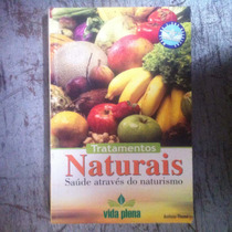 Livro Tratamentos- Saude Atraves Do Naturismo