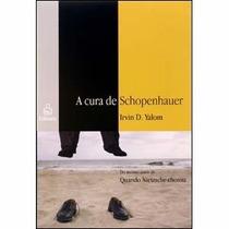 Livro A Cura De Schopenhauer Irvin D. Yalom Do Mesmo Autor D