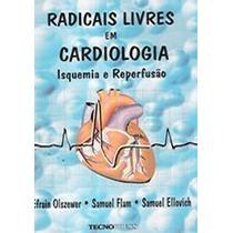 Livro Radicais Livres Em Cardiologia Efrain Olszewer