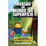 Mundo Da Superficie + Batalha Do Nether ( Dois Livros )
