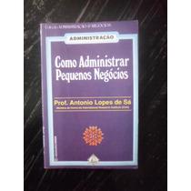 Livro Como Administrar Pequenos Negocios