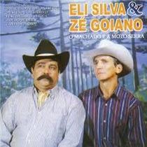 Eli Silva & Zé Goiano O Machado E A Moto Serra Cd