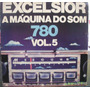 Lp: Excelsior - A Máquina Do Som 780 Vol. 5
