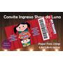 Convite Show Da Luna - Tipo Ingresso - 30 Unid