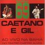 Caetano Veloso E Gil Ao Vivo Na Bahia Barra 69 Cd Raro