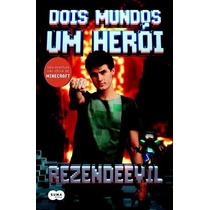Dois Mundos, Um Heroi - Uma Aventura Nao Oficial De Minecraf