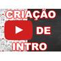 Vinheta, Intro Para Abertura De Vídeos E Canais No Youtube