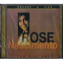 Cd Rose Nascimento - Receba A Vida [bônus Playback]
