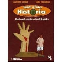 Livro - Saber E Fazer Historia 9º Ano - Gilberto Cotrim