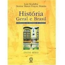 Livro História Geral E Brasil Ensino Médio- Ed. Atual