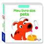 Meu Livro Dos Pets - Col. Pequenos Curiosos