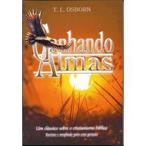 Livro Ganhando Almas - T L Osborn   Clássico Do Evangelismo