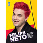 Livro Felipe Neto A Trajetória De Um Dos Maiores Youtubers