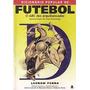 Livro Dicionário Popular Do Futebol Leonam Penna