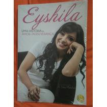 Livro Eyshila Uma História De Amor E Perseverança