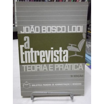 Livro - A Entrevista, Teoria E Prática - João Bosco Lodi