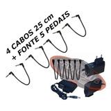 Kit Fonte P/ 5 Pedais 1000ma + 4 Cabos Pedal 25cm