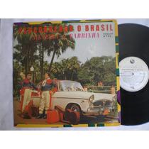 Lp - Silveira E Barrinha / Percorrendo Para O Brasil /contin