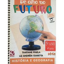 De Olho No Futuro 5ºano,4ªsérie,história E Geografia