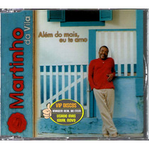 Martinho Da Vila Cd Single Alem Do Mais, Eu Te Amo - Raro