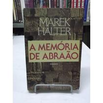 Livro - A Memória De Abraão - Marek Halter