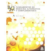 Fundamentos De Medicina Alternativa Y Complementaria De Mico