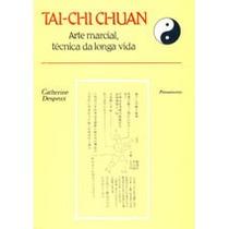 Livro Tai Chi Chuan Arte Marcial Técnica Da Longa Vida.