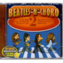 Cd Beatles N Choro Vol 2 Com Rildo Hora - Raro