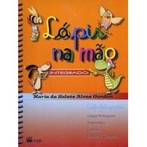 Lápis Na Mão - Integrado - Alfabetização - 1º Ano