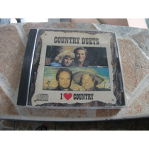 Cd - Country Duets I Love Country