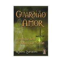 Guardião Do Amor (o) - Rubens Saraceni