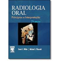 Livro: Radiologia Oral: Princípios E Interpretação - S White