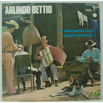 Lp Arlindo Bettio - Vol 2 - O Sanfoneiro Mais Alegre Do Bras