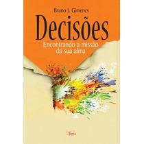 Livro Decisões Encontrando A Missão Da Sua Alma