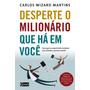 Desperte O Milionário Que Há Em Você  Carlos Wizard Martins