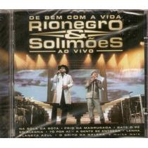 Cd Rionegro & Solimões - De Bem Com A Vida Ao Vivo - Novo***