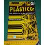 Plástico - Bem Supérfluo Ou Mal Necessário - Eduardo Leite