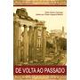 Livro Espirita: De Volta Ao Passado - Celia Xavier Camargo